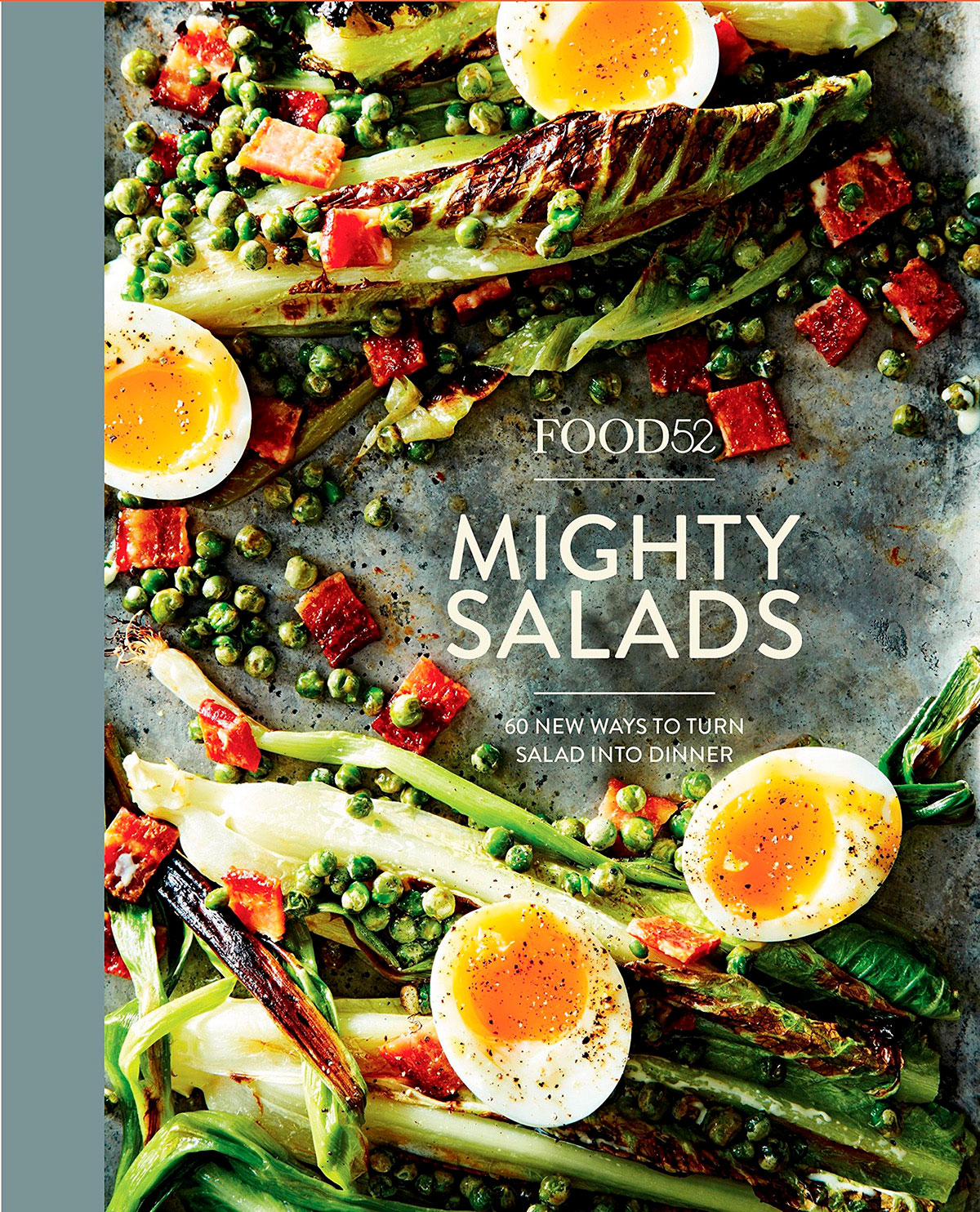 Food52: Mighty Salads: 60 New Ways to Turn Salad Into Dinner