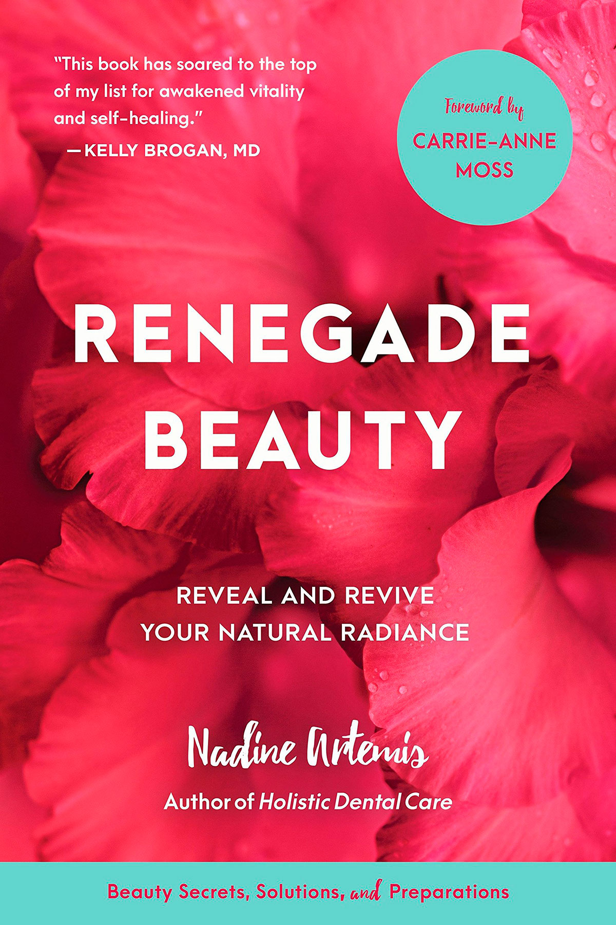 Renegade Beauty: Reveal and Revive Your Natural Radiance